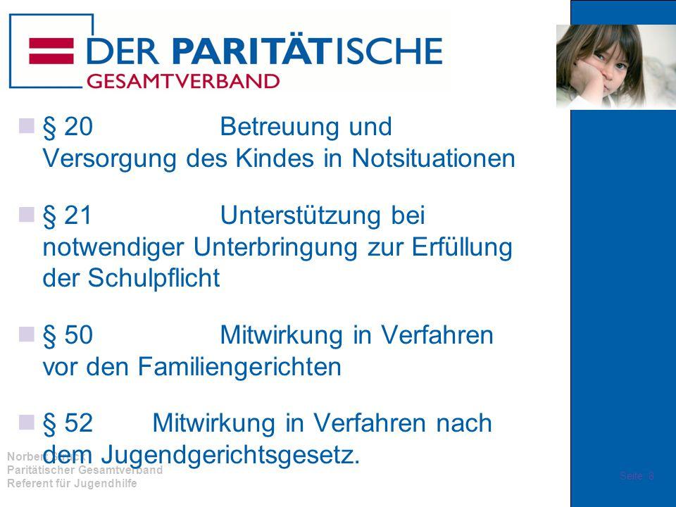 Norbert Struck Paritätischer Gesamtverband Referent für Jugendhilfe § 20Betreuung und Versorgung des Kindes in Notsituationen § 21Unterstützung bei no