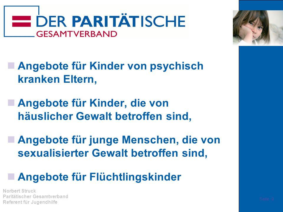Norbert Struck Paritätischer Gesamtverband Referent für Jugendhilfe Angebote für Kinder von psychisch kranken Eltern, Angebote für Kinder, die von häu