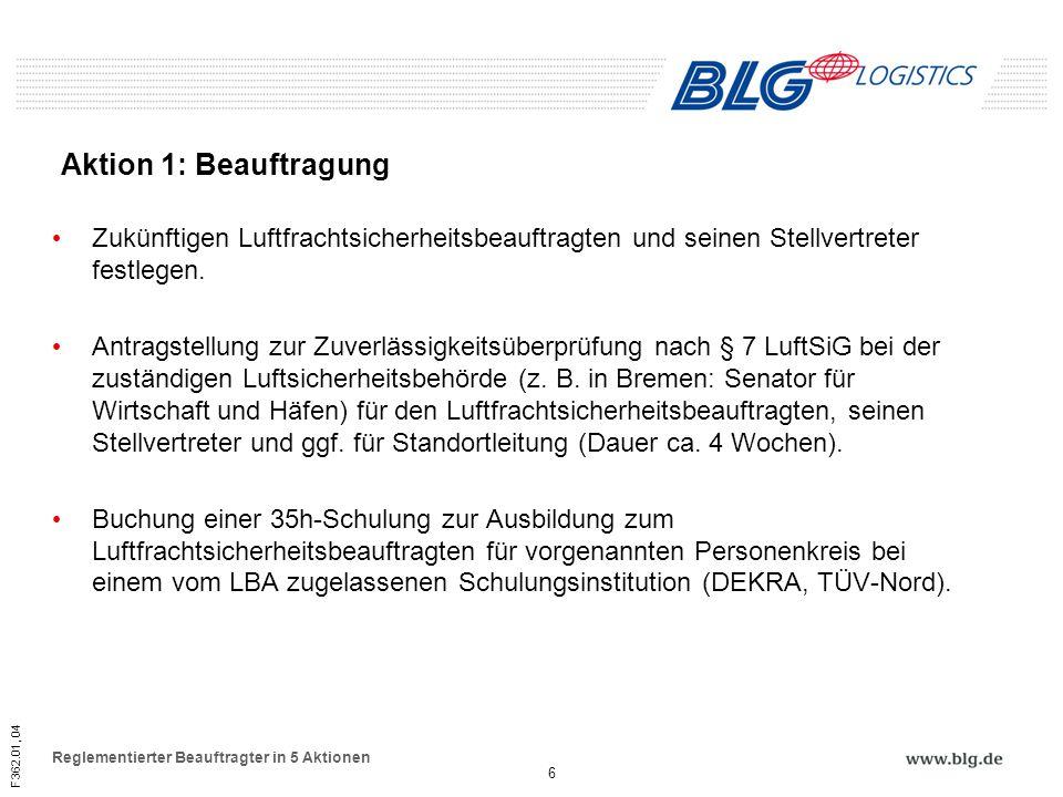 F362.01, 04 Reglementierter Beauftragter in 5 Aktionen Formlosen Antrag beim Luftfahrtbundesamt (LBA) in Braunschweig stellen Luftfrachtsicherheitsprogramm (LFSP) nach den Maßgaben des LBA erstellen (inkl.