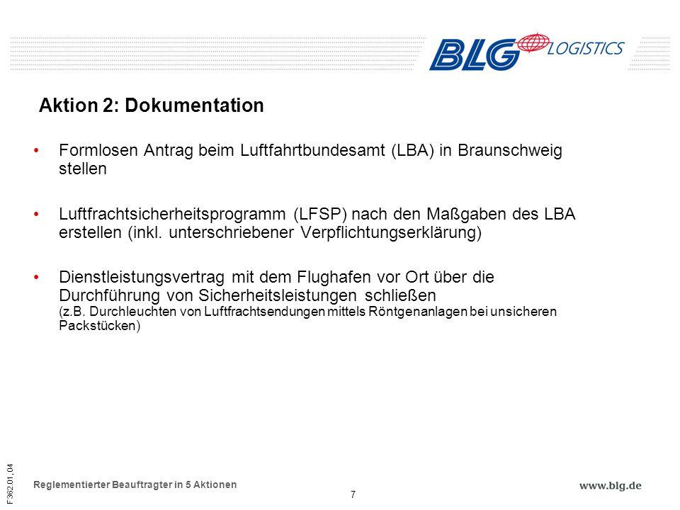F362.01, 04 Reglementierter Beauftragter in 5 Aktionen Formlosen Antrag beim Luftfahrtbundesamt (LBA) in Braunschweig stellen Luftfrachtsicherheitspro
