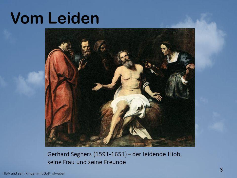 Vom Leiden Hiob und sein Ringen mit Gott_sfweber 3 Gerhard Seghers (1591-1651) – der leidende Hiob, seine Frau und seine Freunde