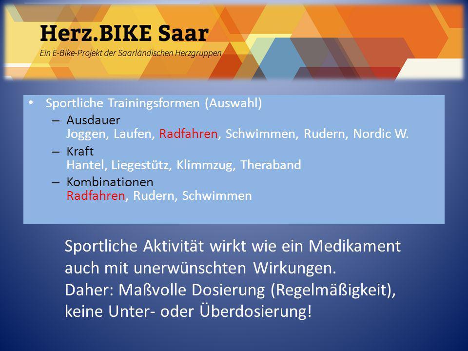 Sportliche Trainingsformen (Auswahl) – Ausdauer Joggen, Laufen, Radfahren, Schwimmen, Rudern, Nordic W. – Kraft Hantel, Liegestütz, Klimmzug, Theraban
