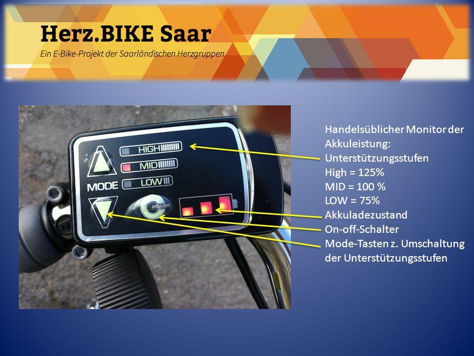 Herz.BIKE Saar Handelsüblicher Monitor der Akkuleistung: Unterstützungsstufen High = 125% MID = 100 % LOW = 75% Akkuladezustand On-off-Schalter Mode-T