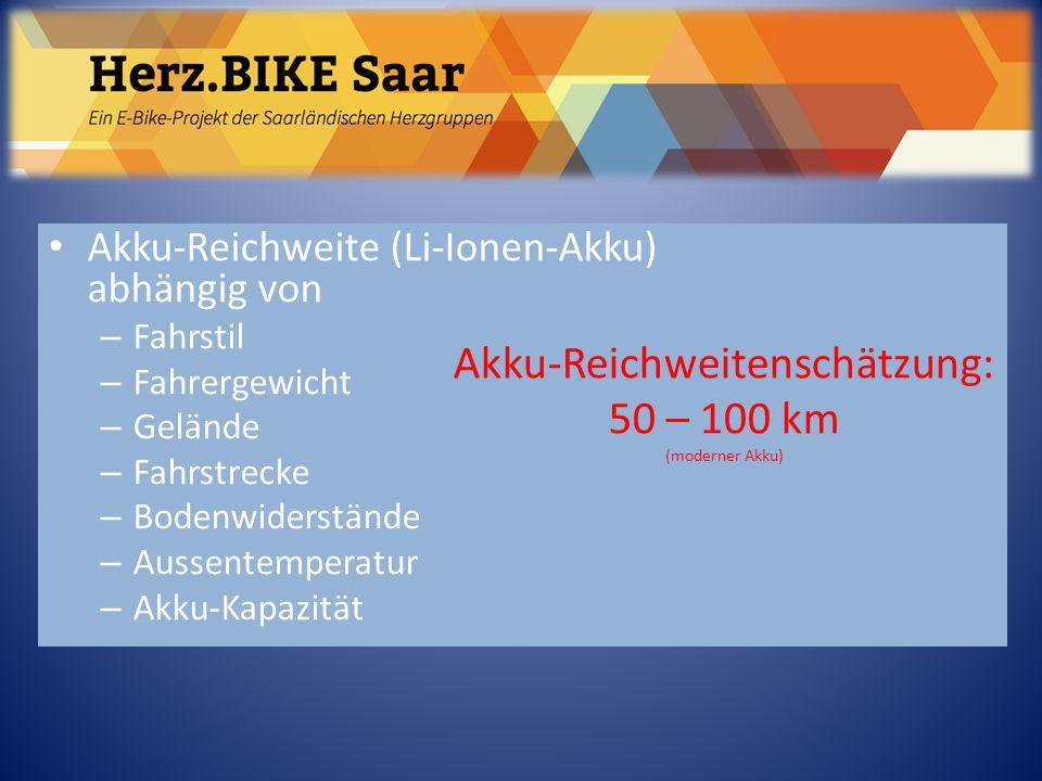 Herz.BIKE Saar Akku-Reichweite (Li-Ionen-Akku) abhängig von – Fahrstil – Fahrergewicht – Gelände – Fahrstrecke – Bodenwiderstände – Aussentemperatur –
