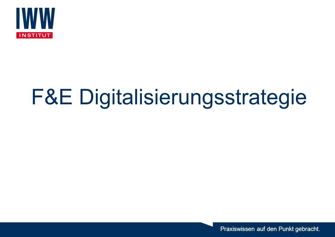 Praxiswissen auf den Punkt gebracht. F&E Digitalisierungsstrategie