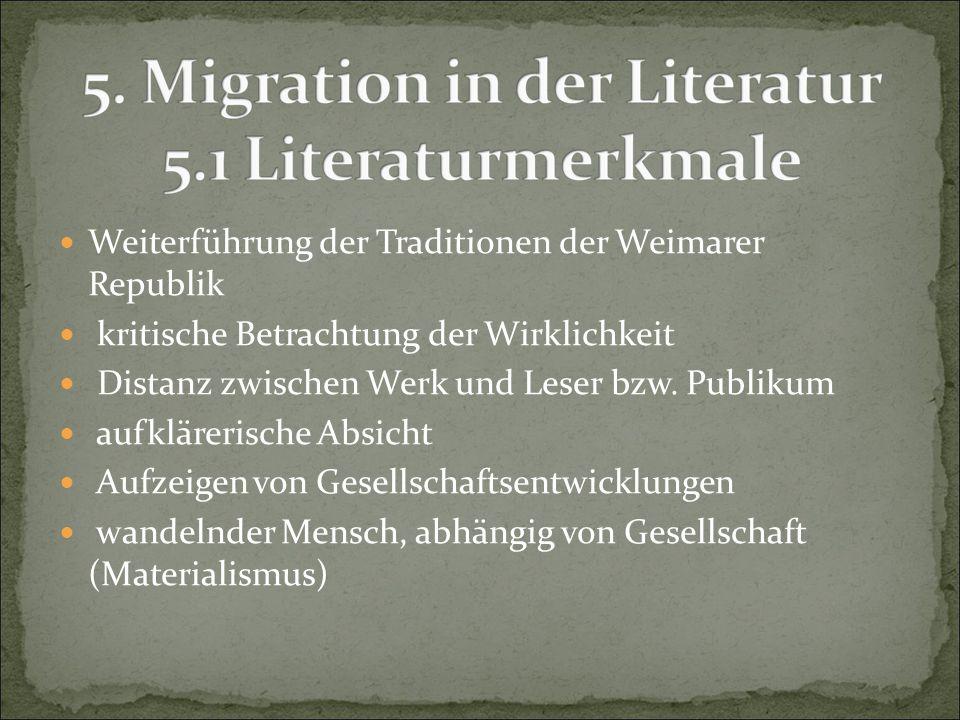 Weiterführung der Traditionen der Weimarer Republik kritische Betrachtung der Wirklichkeit Distanz zwischen Werk und Leser bzw. Publikum aufklärerisch