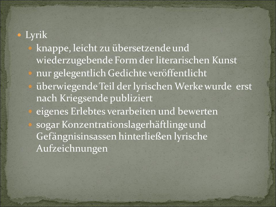 Lyrik knappe, leicht zu übersetzende und wiederzugebende Form der literarischen Kunst nur gelegentlich Gedichte veröffentlicht überwiegende Teil der l
