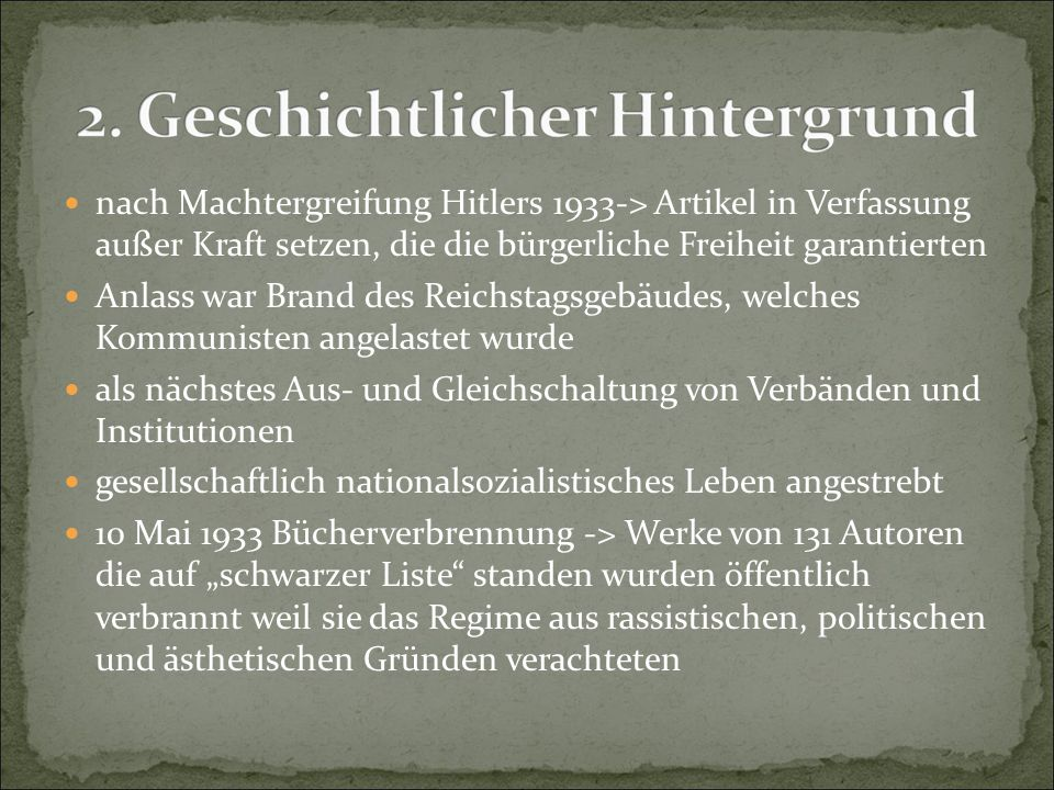 nach Machtergreifung Hitlers 1933-> Artikel in Verfassung außer Kraft setzen, die die bürgerliche Freiheit garantierten Anlass war Brand des Reichstag