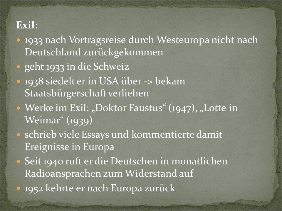 Exil: 1933 nach Vortragsreise durch Westeuropa nicht nach Deutschland zurückgekommen geht 1933 in die Schweiz 1938 siedelt er in USA über -> bekam Sta