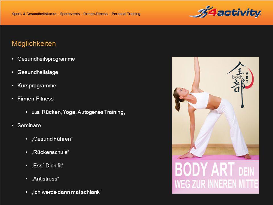 Sport- & Gesundheitskurse – Sportevents – Firmen-Fitness – Personal Training Möglichkeiten Gesundheitsprogramme Gesundheitstage Kursprogramme Firmen-F