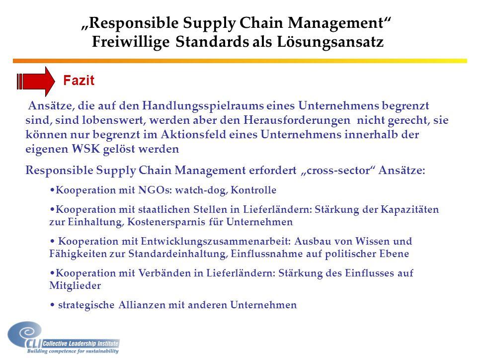 """""""Responsible Supply Chain Management"""" Freiwillige Standards als Lösungsansatz Ansätze, die auf den Handlungsspielraums eines Unternehmens begrenzt sin"""