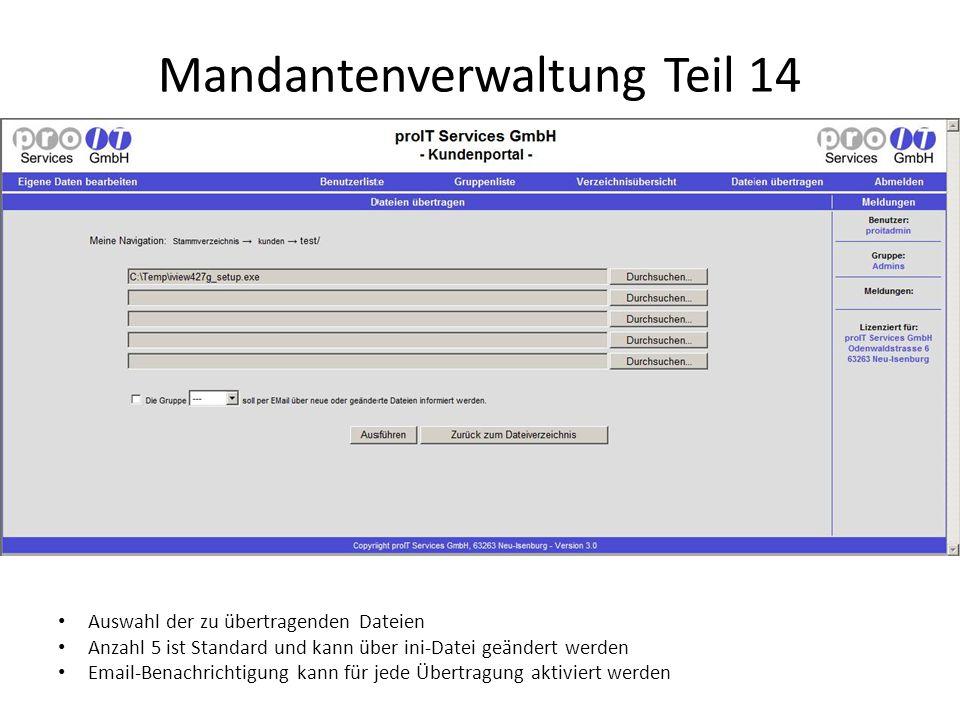 Mandantenverwaltung Teil 14 Auswahl der zu übertragenden Dateien Anzahl 5 ist Standard und kann über ini-Datei geändert werden Email-Benachrichtigung