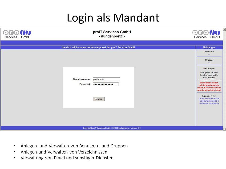 Login als Mandant Anlegen und Verwalten von Benutzern und Gruppen Anlegen und Verwalten von Verzeichnissen Verwaltung von Email und sonstigen Diensten