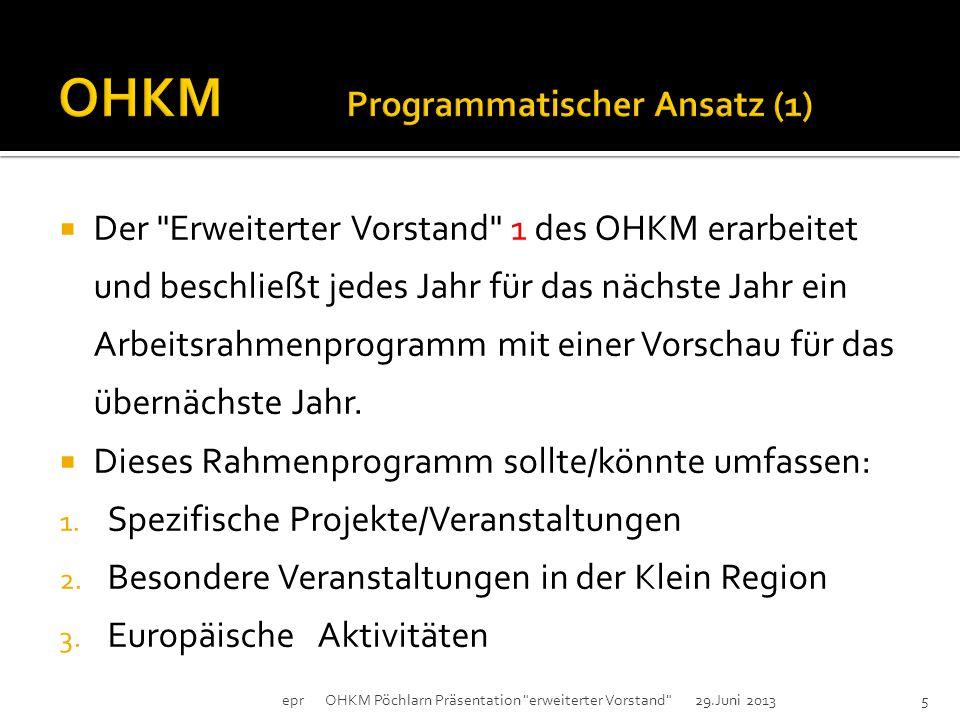 epr OHKM Pöchlarn Präsentation erweiterter Vorstand 29.Juni 20134  nach vielen kleineren Gesprächsrunden fand am 17.