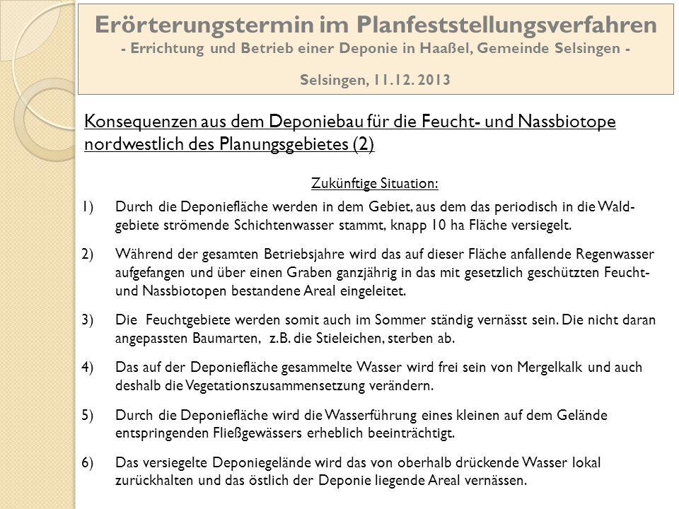 Erörterungstermin im Planfeststellungsverfahren - Errichtung und Betrieb einer Deponie in Haaßel, Gemeinde Selsingen - Selsingen, 11.12. 2013 Konseque
