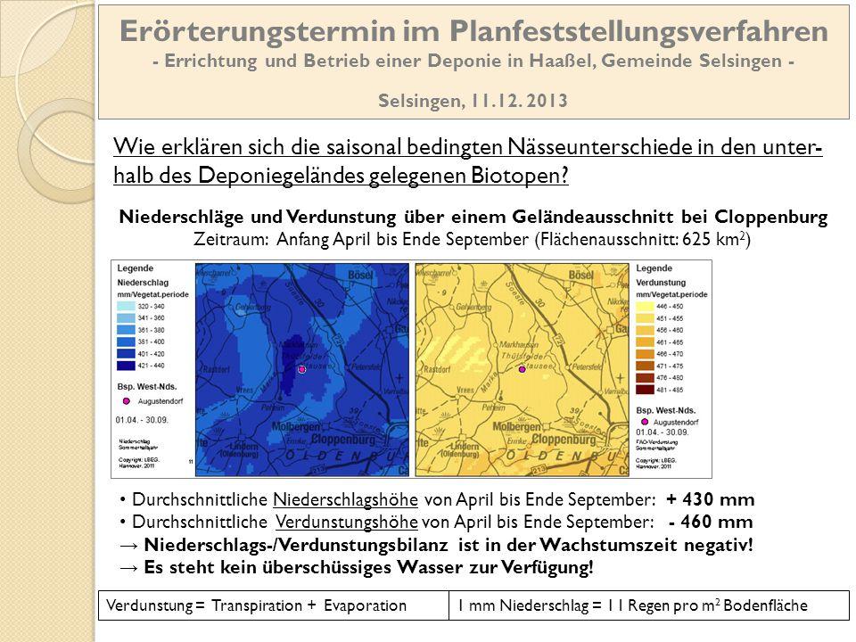 Erörterungstermin im Planfeststellungsverfahren - Errichtung und Betrieb einer Deponie in Haaßel, Gemeinde Selsingen - Selsingen, 11.12. 2013 Wie erkl