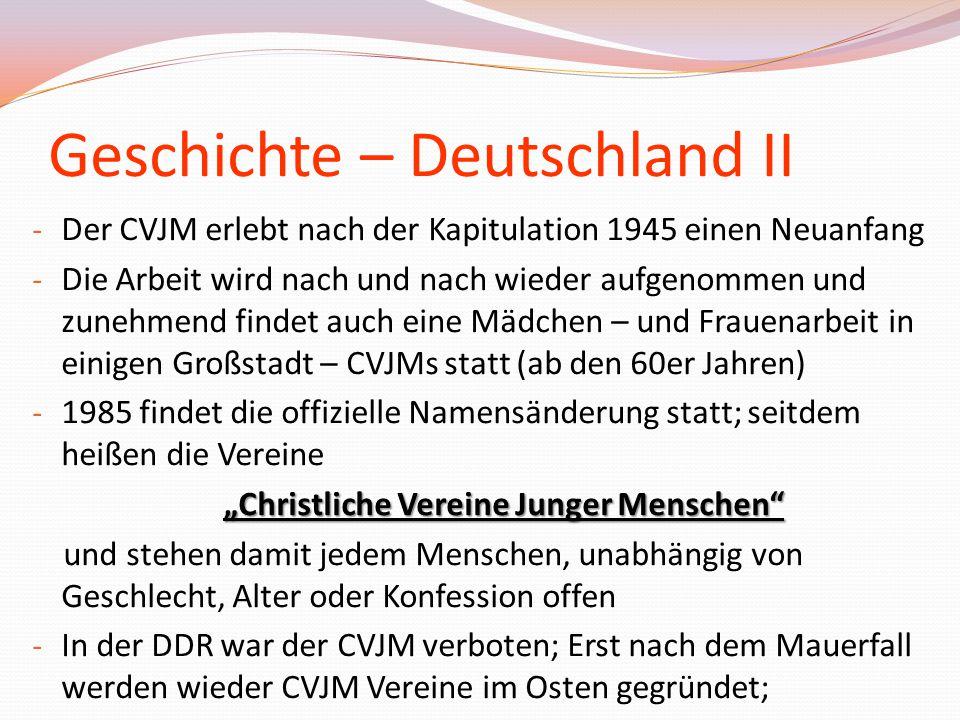 Geschichte – Deutschland II - Der CVJM erlebt nach der Kapitulation 1945 einen Neuanfang - Die Arbeit wird nach und nach wieder aufgenommen und zunehm