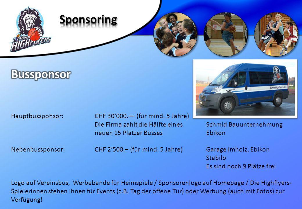 Hauptbussponsor: CHF 30'000.— (für mind. 5 Jahre) Die Firma zahlt die Hälfte einesSchmid Bauunternehmung neuen 15 Plätzer BussesEbikon Nebenbussponsor