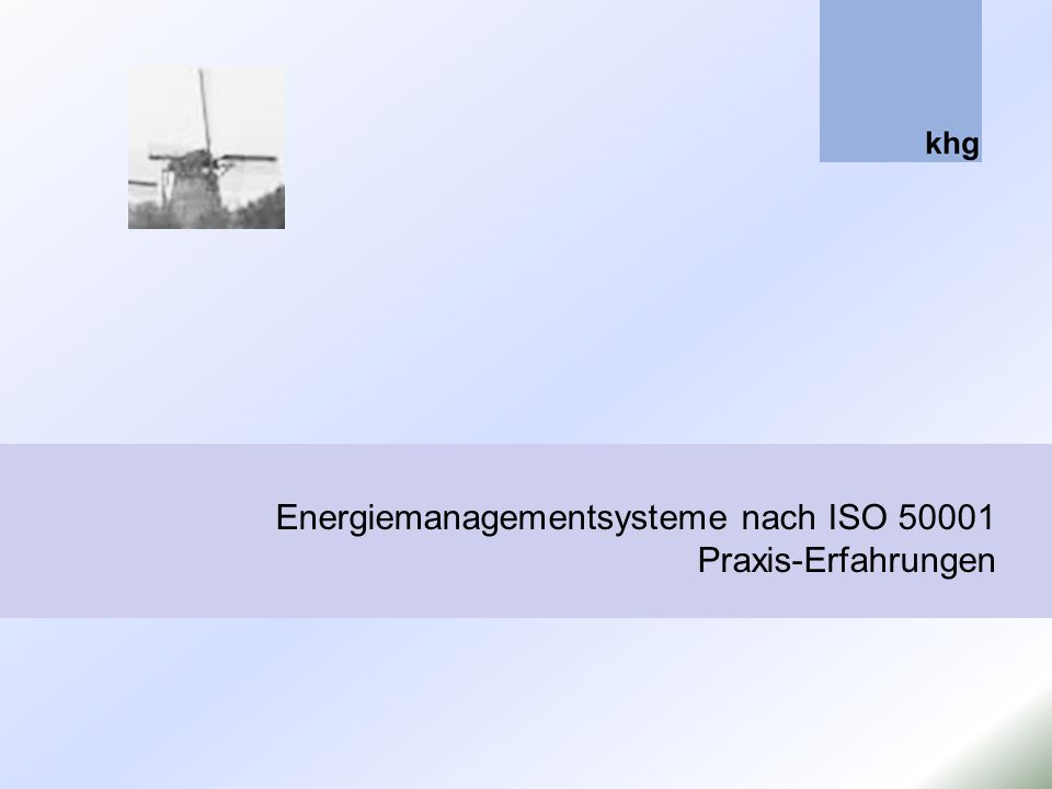 Energiemanagementsysteme nach ISO 50001 Praxis-Erfahrungen