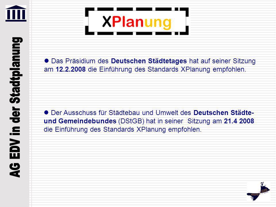 Der Ausschuss für Städtebau und Umwelt des Deutschen Städte- und Gemeindebundes (DStGB) hat in seiner Sitzung am 21.4 2008 die Einführung des Standard