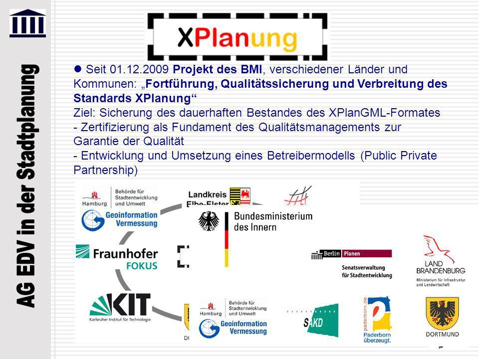 """Seit 01.12.2009 Projekt des BMI, verschiedener Länder und Kommunen: """"Fortführung, Qualitätssicherung und Verbreitung des Standards XPlanung"""" Ziel: Sic"""