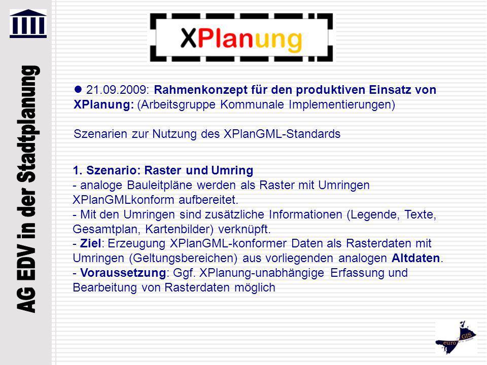 21.09.2009: Rahmenkonzept für den produktiven Einsatz von XPlanung: (Arbeitsgruppe Kommunale Implementierungen) Szenarien zur Nutzung des XPlanGML-Standards 1.