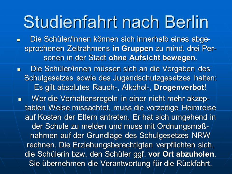 Studienfahrt nach Berlin Die Schüler/innen können sich innerhalb eines abge- sprochenen Zeitrahmens in Gruppen zu mind.