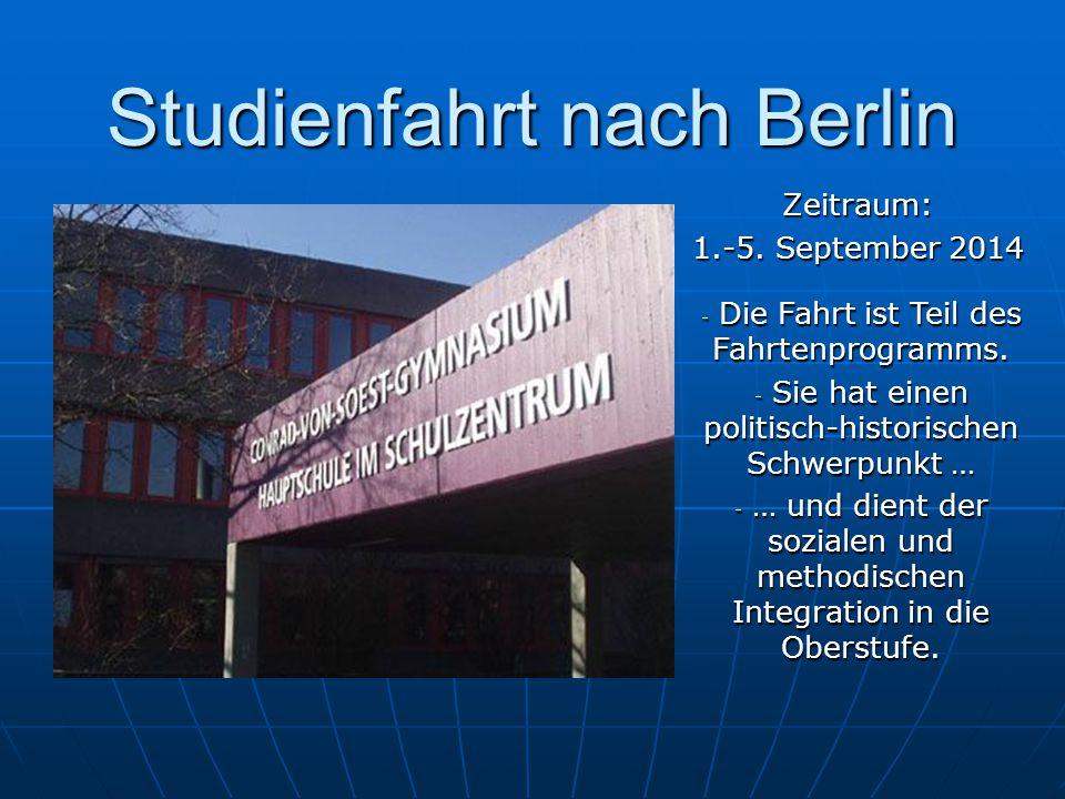 Studienfahrt nach Berlin Zeitraum: 1.-5. September 2014 - Die Fahrt ist Teil des Fahrtenprogramms.