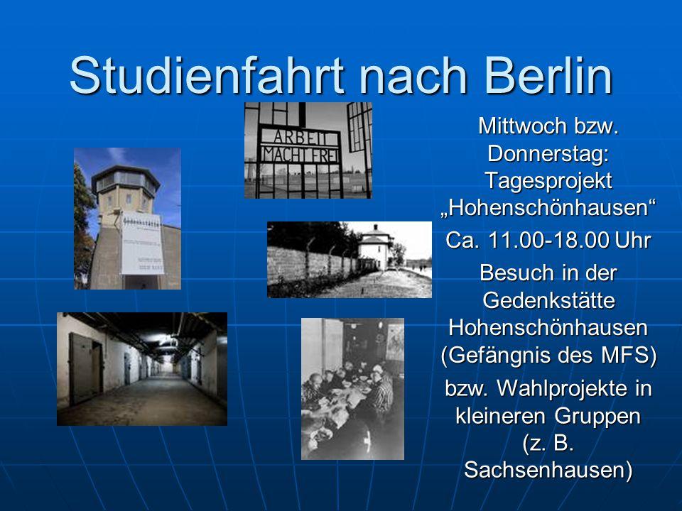 Studienfahrt nach Berlin Mittwoch bzw.Don- nerstag parallel zu Hohenschönh.