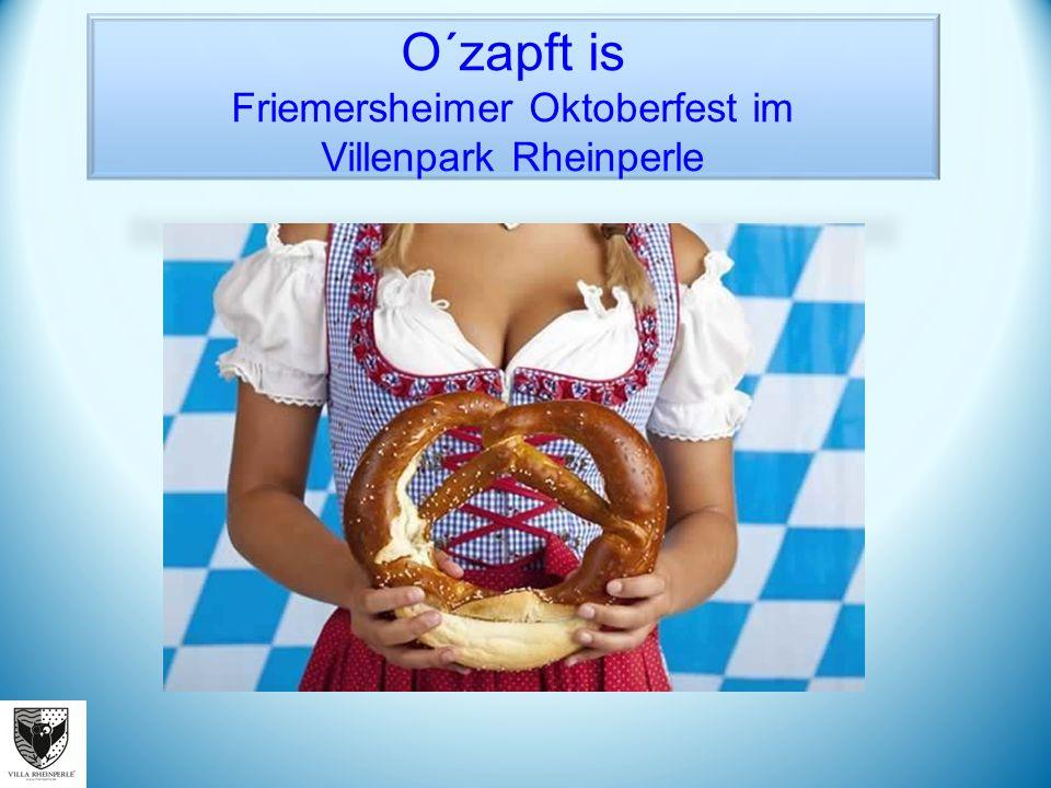 O´zapft is Friemersheimer Oktoberfest im Villenpark Rheinperle