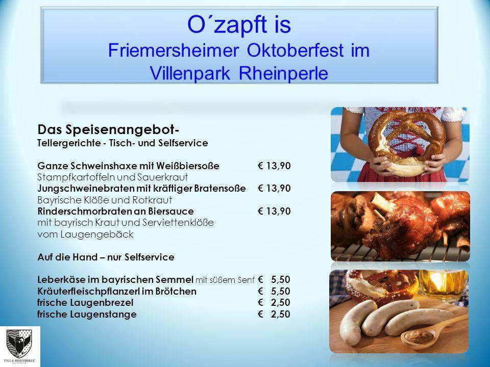 O´zapft is Friemersheimer Oktoberfest im Villenpark Rheinperle Das Speisenangebot- Tellergerichte - Tisch- und Selfservice Ganze Schweinshaxe mit Weiß