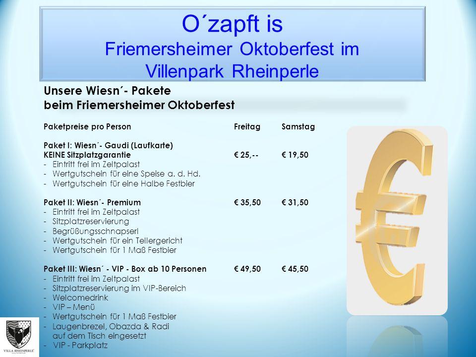 O´zapft is Friemersheimer Oktoberfest im Villenpark Rheinperle Unsere Wiesn´- Pakete beim Friemersheimer Oktoberfest Paketpreisepro PersonFreitagSamst