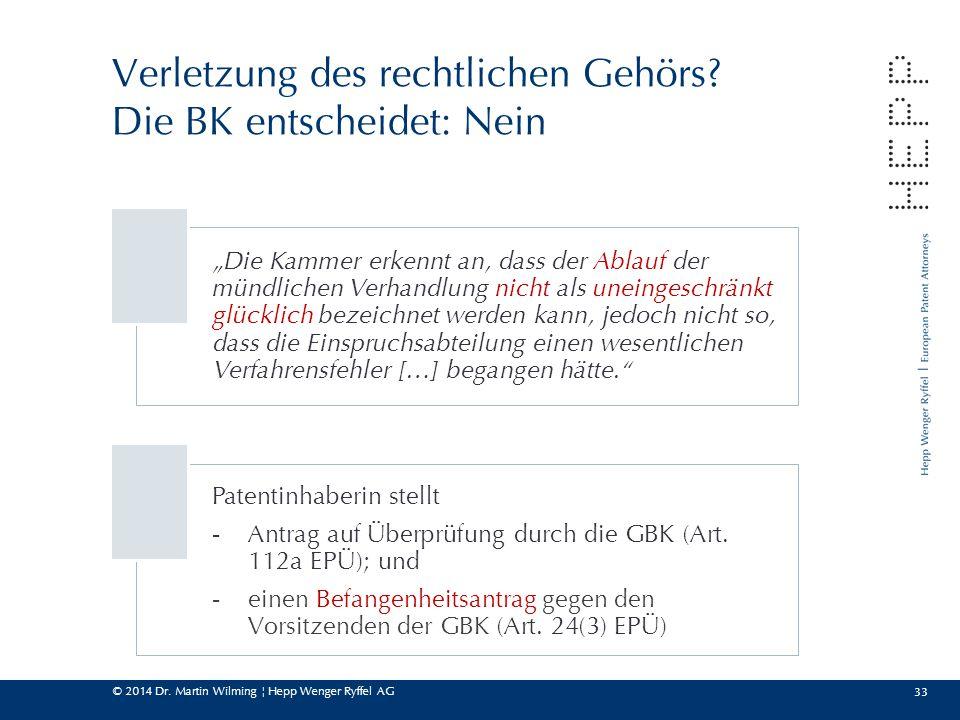 """© 2014 Dr. Martin Wilming ¦ Hepp Wenger Ryffel AG 33 Verletzung des rechtlichen Gehörs? Die BK entscheidet: Nein """"Die Kammer erkennt an, dass der Abla"""