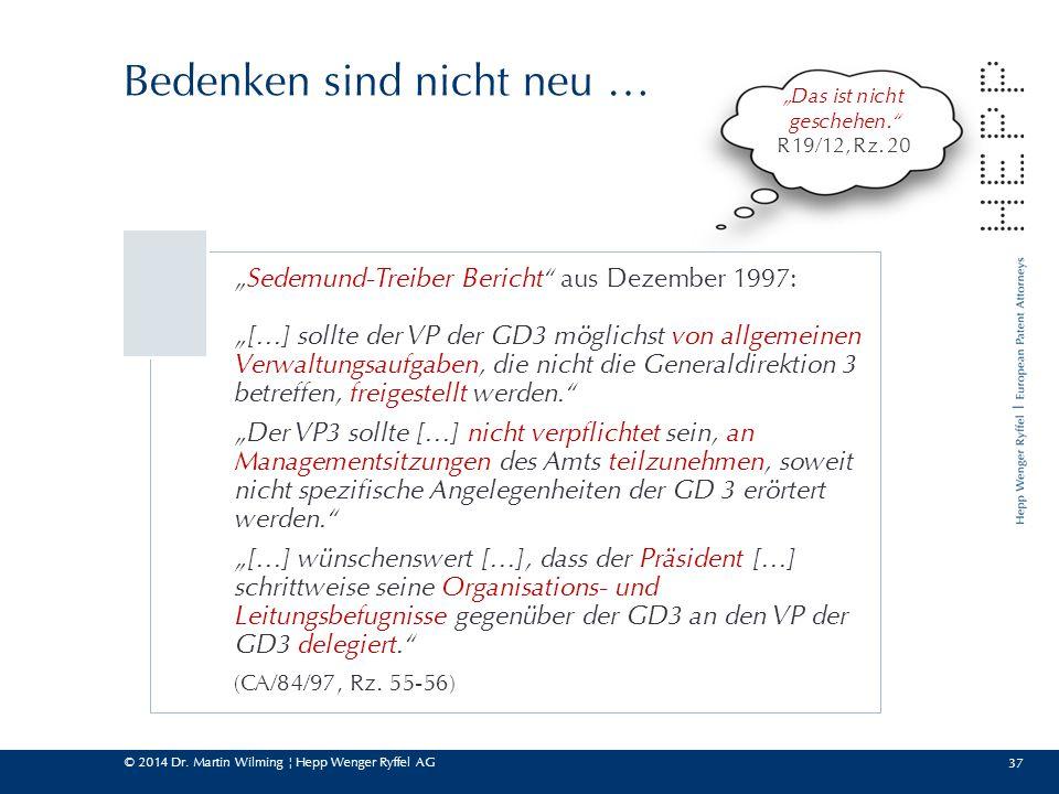 """© 2014 Dr. Martin Wilming ¦ Hepp Wenger Ryffel AG 37 Bedenken sind nicht neu … """"Sedemund-Treiber Bericht"""" aus Dezember 1997: """"[…] sollte der VP der GD"""