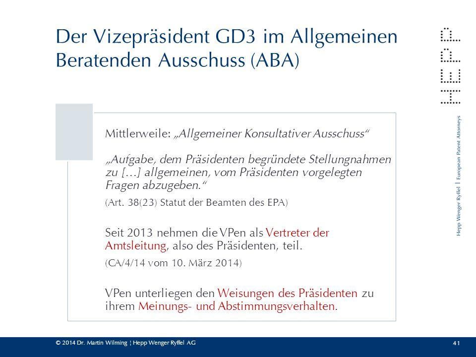 """© 2014 Dr. Martin Wilming ¦ Hepp Wenger Ryffel AG 41 Der Vizepräsident GD3 im Allgemeinen Beratenden Ausschuss (ABA) Mittlerweile: """"Allgemeiner Konsul"""