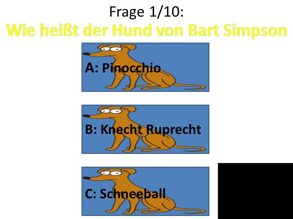 Frage 1/10: A: Pinocchio B: Knecht Ruprecht C: Schneeball