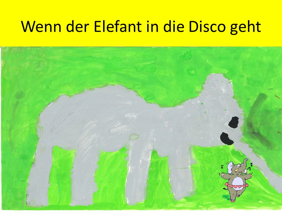 "Töröööö… Ich bin Leo, der Tanzelefant. ""Törööö. Wo ist die Party."