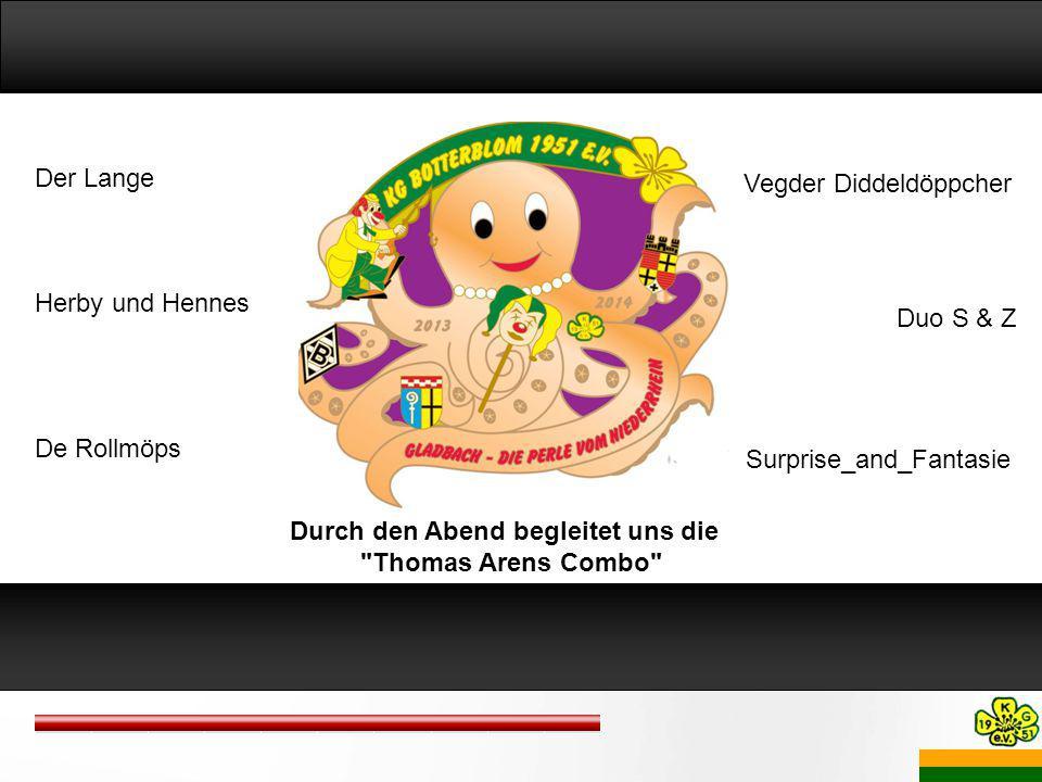 Der Lange Herby und Hennes De Rollmöps Vegder Diddeldöppcher Durch den Abend begleitet uns die Thomas Arens Combo Duo S & Z Surprise_and_Fantasie