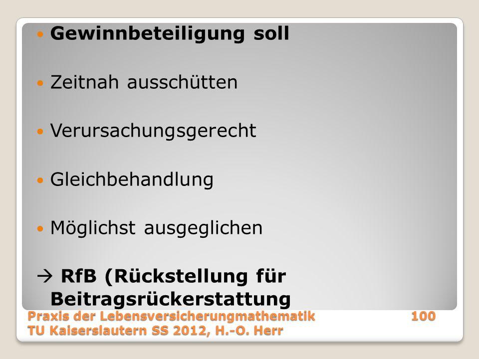 Gewinnbeteiligung soll Zeitnah ausschütten Verursachungsgerecht Gleichbehandlung Möglichst ausgeglichen  RfB (Rückstellung für Beitragsrückerstattung