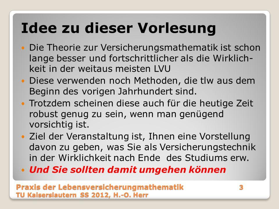Praxis der Lebensversicherungmathematik104 TU Kaiserslautern SS 2012, H.-O.