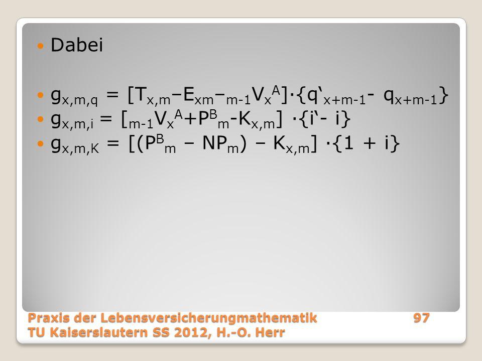 Dabei g x,m,q = [T x,m –E xm – m-1 V x A ]·{q' x+m-1 - q x+m-1 } g x,m,i = [ m-1 V x A +P B m -K x,m ] ·{i'- i} g x,m,K = [(P B m – NP m ) – K x,m ] ·