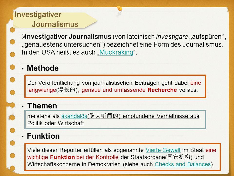 Investigativer Journalismus  Investigativer Journalismus (von lateinisch investigare ''aufspüren'', ''genauestens untersuchen'') bezeichnet eine Form