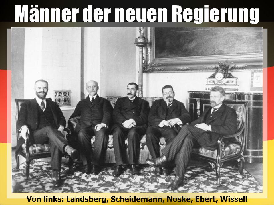 Männer der neuen Regierung Von links: Landsberg, Scheidemann, Noske, Ebert, Wissell
