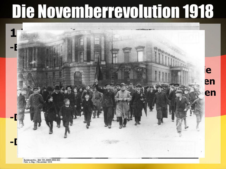 Die Novemberrevolution 1918 1.Der Matrosenaufstand in Kiel -Ende Oktober 1918 hatte die deutsche Marineleitung die gesamte Kriegsflotte bei Wilhelmshaven zusammenzogen.