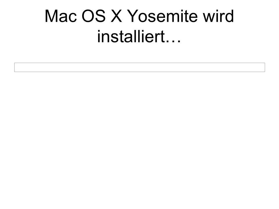 Mac OS X Yosemite wird installiert…