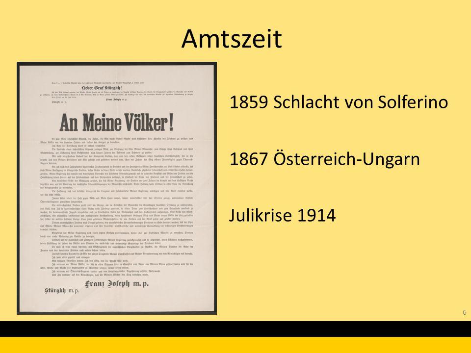 6 1859 Schlacht von Solferino 1867 Österreich-Ungarn Julikrise 1914 Amtszeit