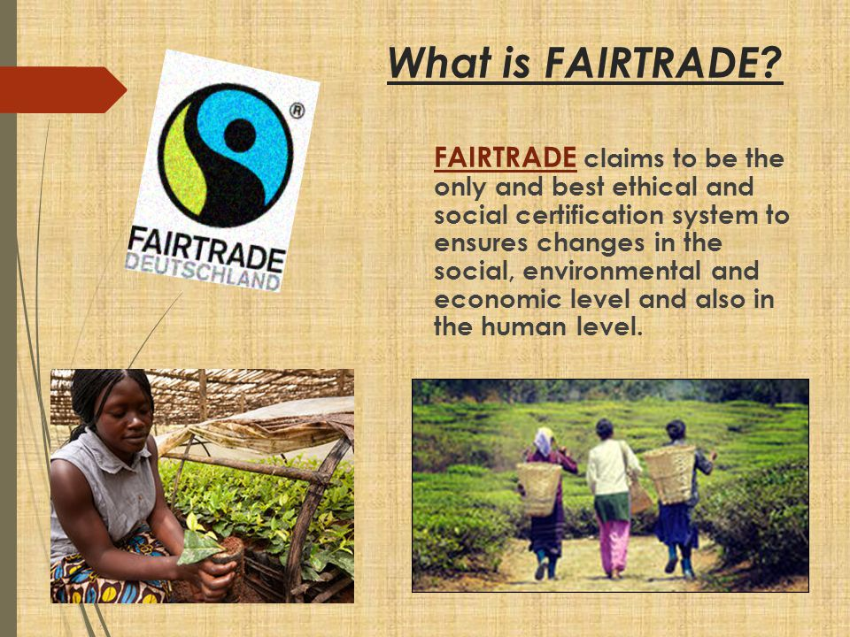 -Vergibt fairtraide Siegel -Für fair gehandelte Preise Own brand name