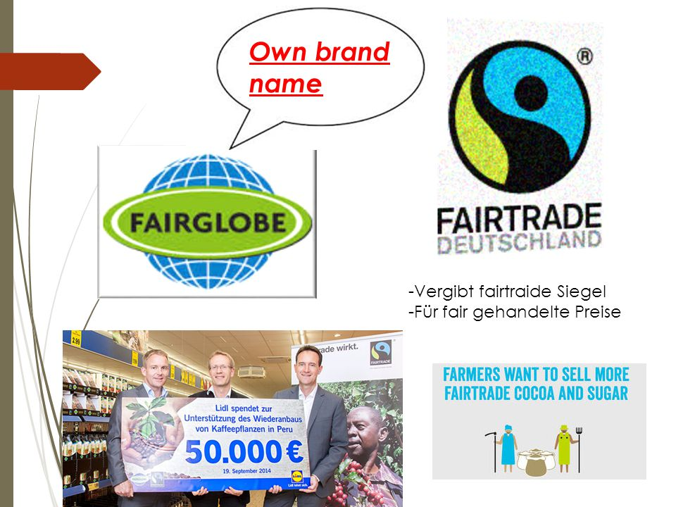  The target of Fair Trade is to improve the economic and social situation of farmers and workers in the global South What is FAIRTRADE .