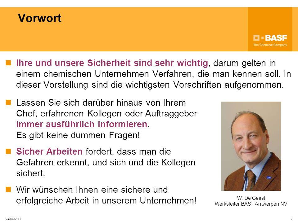 24/06/2006 2 Vorwort Ihre und unsere Sicherheit sind sehr wichtig, darum gelten in einem chemischen Unternehmen Verfahren, die man kennen soll.