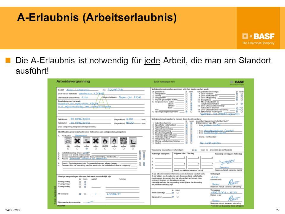24/06/2006 26 Erlaubnisscheine Ein Erlaubnisschein kann nur von hierfür ausgebildeten Personen abgeholt werden. Jeder Erlaubnisschein muss bei dem Aus